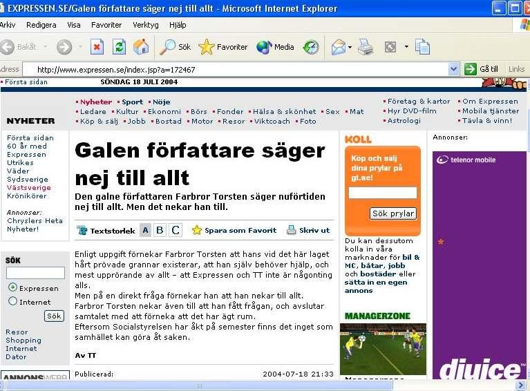 Galen författare säger nej till allt. Telegram i Expressen 2004.