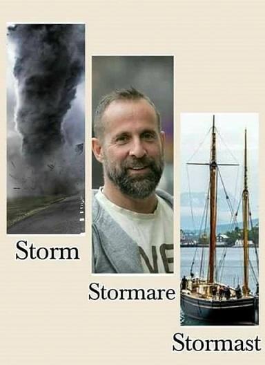 Storm, Stormare, Stormast. Fler dåliga skämt och ordvitsar finns nedan.